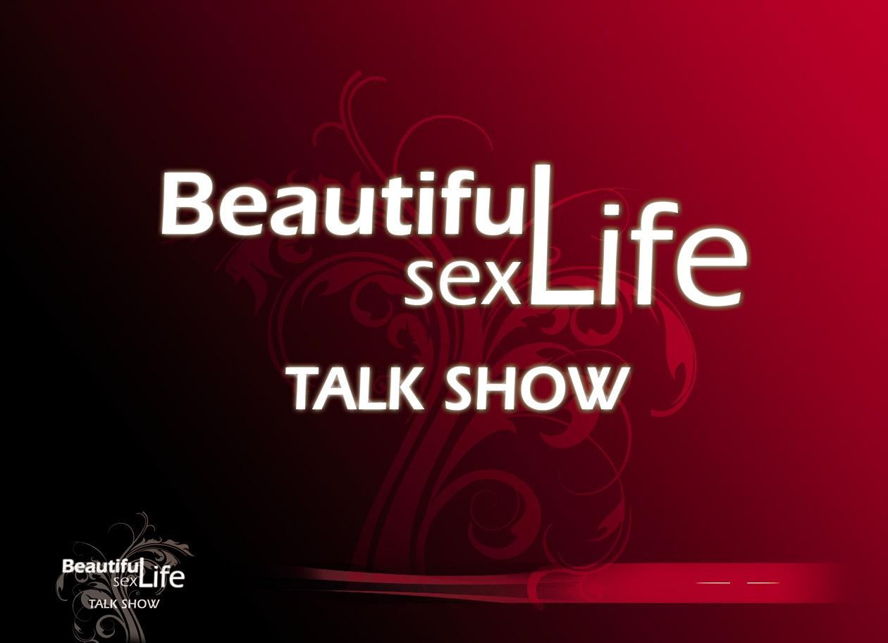 Beautiful Sex Life Talk Show